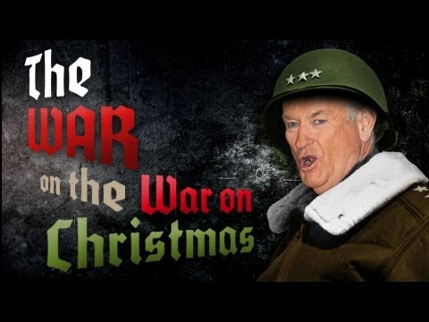 The War on The War on Christmas - O'Reilly Freaks Out