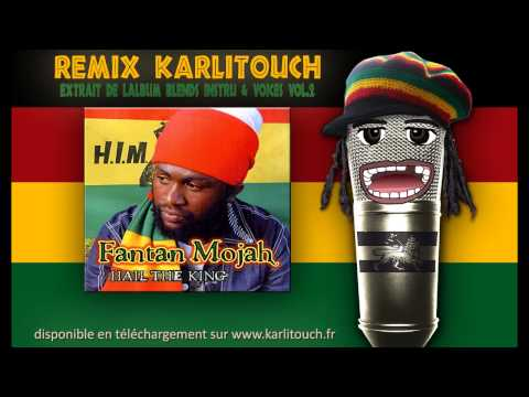 "Remix Karlitouch de - Fanton Mojah - ""Hail the king"""