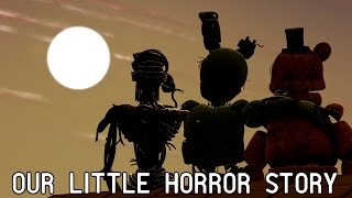 [SFM FNAF] Our Little Horror Story - FNaF Song by Aviators