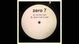"Zero 7 - Don't Call It Love (12"" Version)"