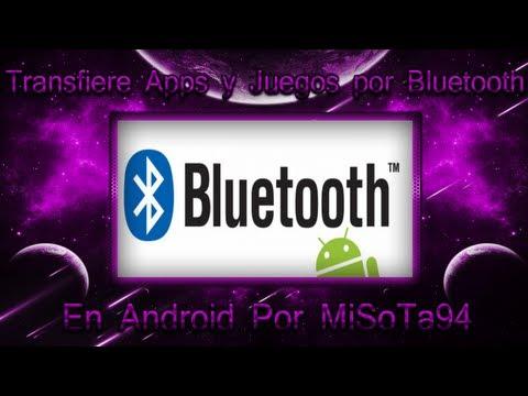 Como Transferir Aplicaciones y Juegos por Bluetooth en Android /MiSoTa94/