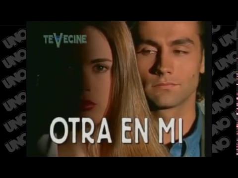 OTRA EN MI (Novela 1996) CaDeNa UNO + TEVECINE