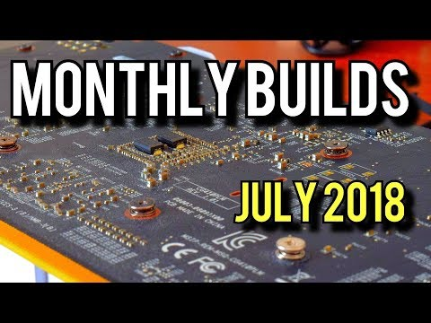 Gaming PC Builds And News [Monthly Builds July 2018]