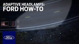 Adaptive Headlamps | Ford How-To | Ford