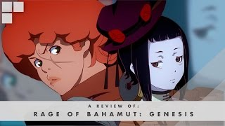 GR Anime Review: Rage of Bahamut Genesis