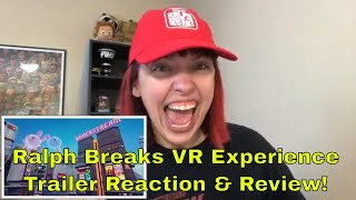 Ralph Breaks VR Official Trailer - The Void - Reaction Video!