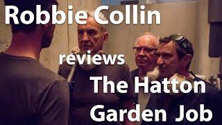 Robbie Collin reviews The Hatton Garden Job