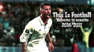 This is Football - Welcome To Seasons 2016/2017 | 1080I | HD