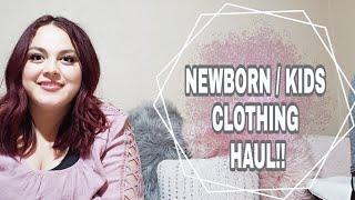 Newborn/Kids Clothing Haul