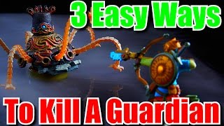 How to Kill Guardians - The Quickest & Easiest Ways - Zelda Breath of the Wild Tips & Tricks