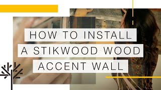 How to Install a Stikwood Wood Accent Wall