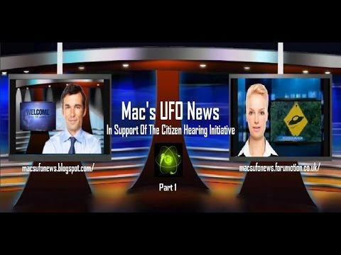 Mac's UFO News - Citizen Hearing on Disclosure 'Highlights' Part 1 (Special Edition)