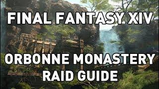 FFXIV: Orbonne Monastery Complete Raid Guide