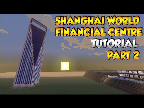 Minecraft Shanghai World Financial Center Tutorial PART 2 - XBOX/PS3/PC