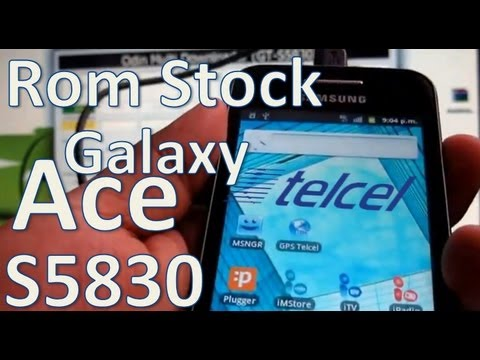 [How-To] Rom de fabrica - Stock Galaxy Ace Telcel S5830 (Español Mx)