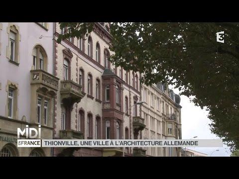 SUIVEZ LE GUIDE : Thionville, une ville à l'architecture allemande