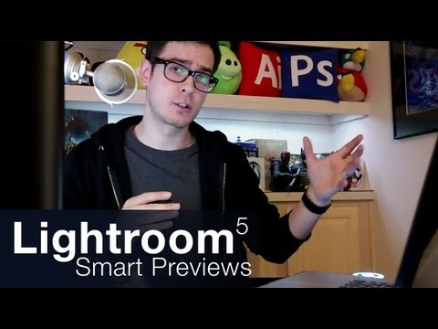 Lightroom 5: Smart Previews