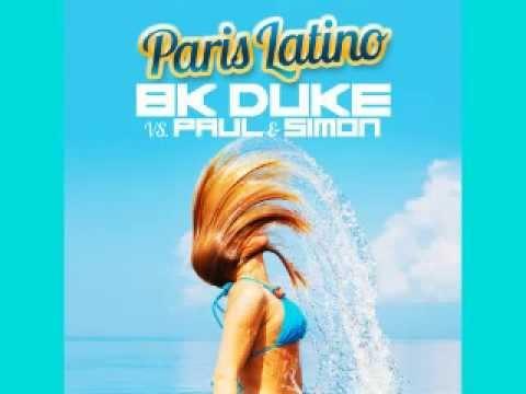 BK Duke vs Paul And Simon - Paris Latino(Radio Edit)HQ