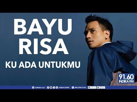download lagu BAYU RISA - KU ADA UNTUKMU - INDIKA 9160 FM gratis