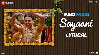 Sayaani Lyrical | Padman | Akshay Kumar, Radhika Apte & Sonam Kapoor | Amit Trivedi