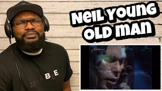 Neil Young - Old Man | REACTION