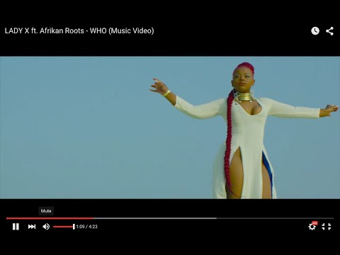 LADY X  ft. Afrikan Roots -  WHO (Music Video)