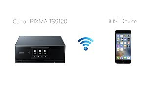 Setting up Your Wireless Canon PIXMA TS9120 - Easy Wireless Connect with an iOS Device