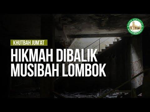 Hikmah Dibalik Musibah Lombok - Ustadz Dr. Musyaffa Ad Darini