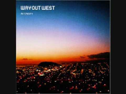Way Out West - Intensify (Album Version) (HQ)