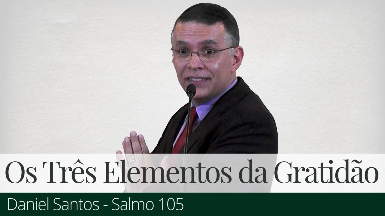 Os Três Elementos da Gratidão - Daniel Santos