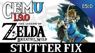 Cemu 1.9.0 | Stutter Fix | Breath of the Wild