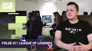 """Good Game - die Esports-Revolution"" - Episode 7: #LeagueOfLegends"