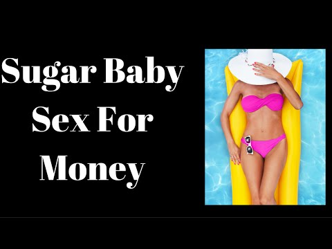Money For Sex - Sugar Baby  Part 1