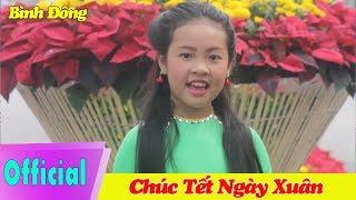 Nhạc Xuân Thiếu Nhi Hay nhất 2018 - CHÚC TẾT NGÀY XUÂN - BÌNH ĐÔNG - Nhạc Tết Thiếu Nhi  2018
