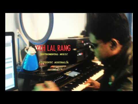 YEH LAL RANG INSTRUMENTAL MUSIC STUDIOVTC AUSTRALIA