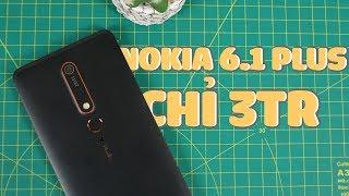 Nokia 6.1 2018 giá chỉ 3tr, hốt ngay thôi!