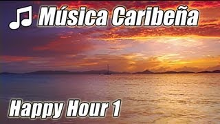 Isla Caribena Musica Relajante Happy Hour Instrumental Tropical Playa Canciones Estudio Playlist