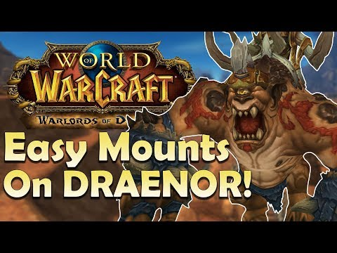 The 7 GUARANTEED Mounts in Draenor & Where to Find Them   World of Warcraft