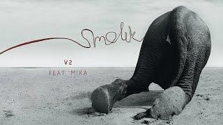 Watch Smolik V2 feat Mika video