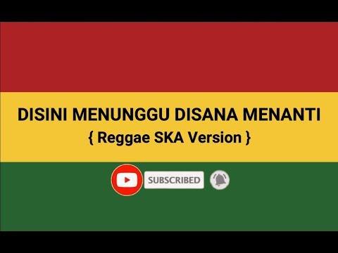 Download Disini Menunggu Disana Menanti Reggae SKA Version Full Bass Homarih Ngapak Mp4 baru