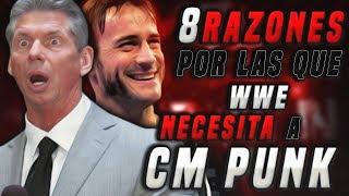 8 RAZONES DE POR QUÉ WWE NECESITA A CM PUNK   Queremos WWE
