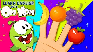 THE OM NOM FRUITS FINGER FAMILY SONG | Nursery Rhymes and Baby Songs for Children by Om Nom