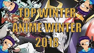 TOP UPCOMING ANIME WINTER 2018!!!