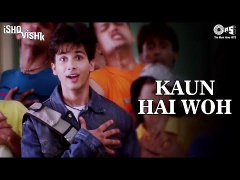 Kaun Hai Woh - Ishq Vishk | Shahid Kapoor & Shehnaz | Alisha...