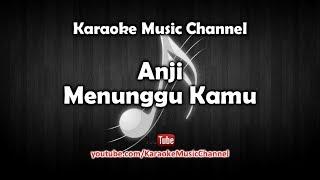 Karaoke Anji - Menunggu Kamu | Tanpa Vokal