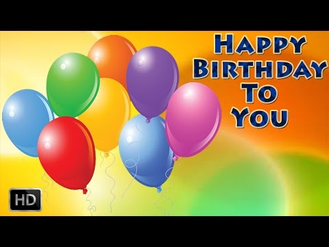 Happy Birthday To You - Birthday Party Songs - Childrens Favorite...