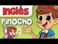 PINOCHO canciones infantiles en inglés