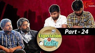 Expectation Vs Reality   Episode #24   Telugu Comedy Web Series  by Ravi Ganjam   #TeluguWebSeries