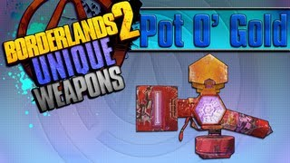 BORDERLANDS 2 | *Pot O' Gold* Unique Weapons Guide!!!