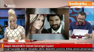 Engin Akyürek'in Seren Serengil İsyanı.mp4